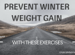 The Best Exercises to Prevent Winter Weight Gain