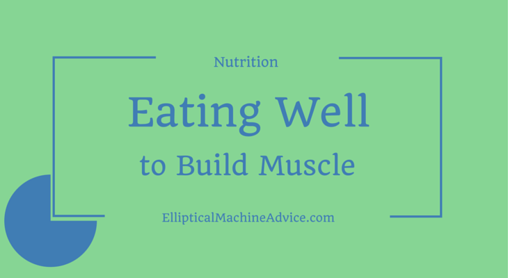 eat well to build muscle